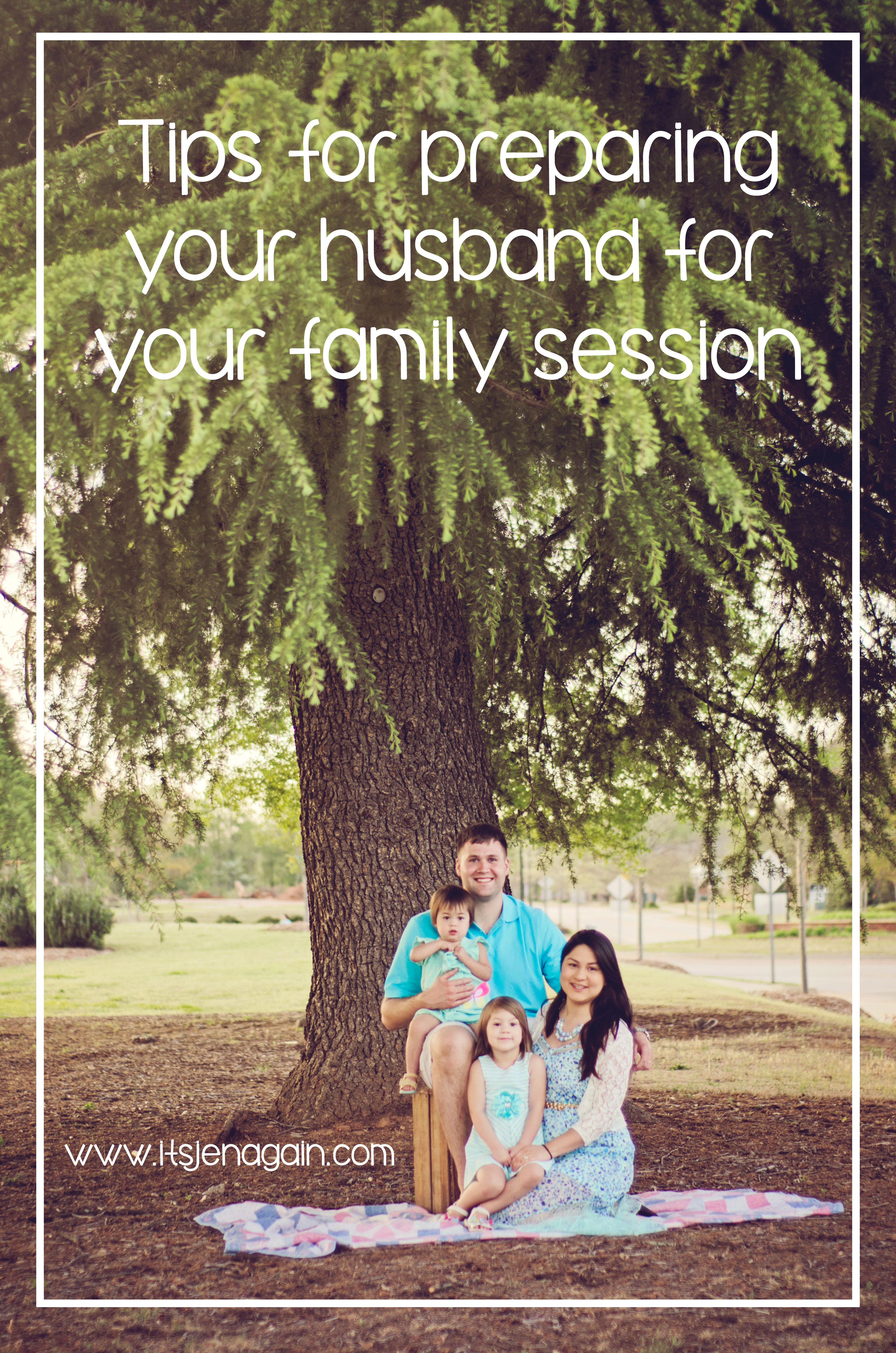 Tips For Preparing Your Husband For Your Family Session